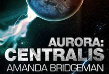 Aurora: Centralis (Aurora #4) / Book 4 in the Aurora series | Available in ebook and print format.