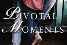 Pivotal Moments / Board for my book, Pivotal Moments. It can be found here: http://www.wattpad.com/story/6691935-pivotal-moments-book-1-of-in-time-series-write