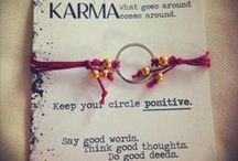 "Karma / ""How people treat you is their karma; how you react is yours."" ― Wayne W. Dyer"