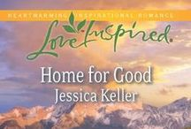 Home for Good / Inspiration that helped me write Home for Good (love inspired) - my debut novel