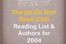 Go On Girl! Book Club 2004 Reading List / The Go On Girl! Book Club 2004 Reading List and Author's information.