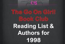 Go On Girl! Book Club 1998 Reading List / Board highlights The Go On Girl! Book Club's 1998 selected reading and author list. Visit our website for complete listing! www.GoOnGirl.org