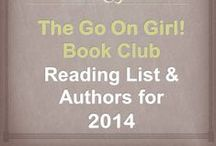 Go On Girl! Book Club 2014 Reading List / The Go On Girl! Book Club 2014 Reading List.  For full listing of titles read throughout our 20+ year history please go to www.GoOnGirl.org.