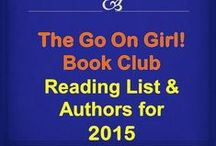 Go On Girl! Book Club 2015 Reading List / Introducing the 2015 Go On Girl! Book Club reading list and guest authors!  For our complete listing of books read since our inception over 20 years ago, please visit our website at www.GoOnGirl.org.