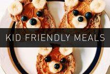 Kid Friendly Meals