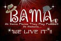 Roll Tide! Bama Pride! / by Kendall Waite