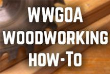 WWGOA Woodworking How-to / by WoodWorkers Guild of America