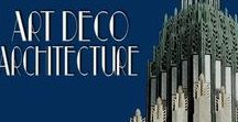 Art Deco :: Architecture / Art Deco Detail, World-Wide, Both Exteriors and Interiors.
