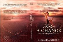 Take A Chance - Running Into Love Book 1 / My debut novel in the Running Into Love Series / by Annalisa Nicole