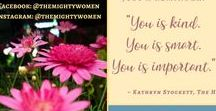 The Mighty Women / Mighty Women are empowered, supportive, resilient, confident and believe in themselves; even if they don't know it yet! Get and share a dose of self-love here!