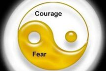 Strength & Courage / Words to inspire you to overcome fears and push forward