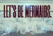 Let's be Mermaids / by CZARDOM