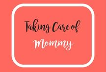 Self Care for Moms / Tips and tricks to take care of mommy. Self care is important to be a good mom.