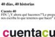 40 días, 40 historias - 2013 / Durante los 40 días de Cuaresma, el Ciclo de Narración Oral Cuentacuarenta publica diariamente un microcuento.