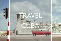 Travel Cuba / Travel inspiration, practical tips and handy guides for your trip to Cuba.
