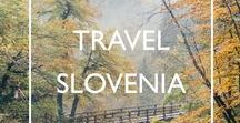 Travel Slovenia / Travel inspiration, practical tips and handy guides for your trip to Slovenia.
