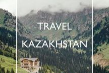 Travel Kazakhstan / Travel inspiration, practical tips and handy guides for your trip to Kazakhstan.