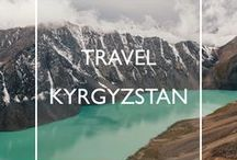Travel Kyrgyzstan / Travel inspiration, practical tips and handy guides for your trip to Kyrgyzstan.