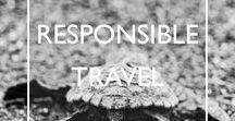Responsible Travel / Practical tips and handy guides to travel responsibly and ethically, anywhere.