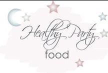 Healthy Party Food / Yummy food that won't impact on tummies or sleep!