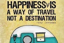 Travel,Health and happiness / Travel safe,watch your health and enjoy a happy tour. no returns and no regrets.