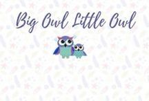 Big Owl Little Owl / Everything to do with the youngest members of the family!