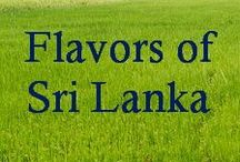 Flavors of Sri Lanka / Food is a major driver of my travels around the world--I'm always on the lookout for local dishes, chefs, food producers and just good flavors. This is a round-up of foods to try in Sri Lanka.
