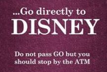 Disney Word / Sayings and quotations pertaining to all things Disney. / by Melody Dodd