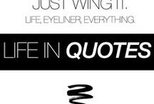 Life In Quotes / Beautiful in all forms! Words, makeup and you!