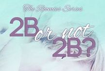 2B Or Not 2B? / 2B Or Not 2B? is a New Adult Contemporary Romance, silly, fun, light and openly sassy and sexy. It's the first installment of the Roomies series, but it can be read as a stand alone. :)