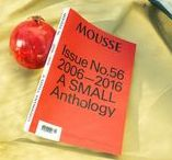 Mousse #56 / Mousse Magazine 56 ~ 2006–2016: A SMALL ANTHOLOGY #moussemagazine #contemporaryart #art #magazine