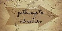 Pathways to Adventure / Trails, bridges, boardwalks, stairways, roads--photos of all the paths that lead to adventure.