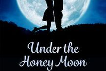 Under the Honey Moon / A honeymoon cottage reunites a pair of childhood friends. Can it offer them a future filled with a happily-ever-after?  The first romantic comedy in the Honeyhaven Series