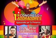 """1er Congreso de Adoradores """"Apasionados por Su Presencia"""""""