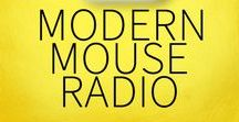 Modern Mouse Radio Episodes / Everything Modern Mouse Radio has to offer!