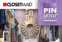 PIN Your Interest  / ClosetMaid is creating a Pinterest page based on your interests! Simply re-pin the topics you want to hear more about and starting on September 9th we'll pin more of what you love. Thanks!