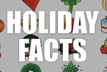 Holiday Facts / Celebrate the traditions, origins, meanings, and fun behind some of your favorite holidays, including Christmas, Thanksgiving, Halloween, and more!