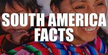 South America Facts / A rich collection of South America facts, including the best places to visit, surprising history, unique cuisine, and much more.
