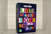 Autorin Sabine Schoder / Liebe ist was für Idioten. Wie mich.