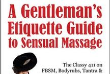 """A Gentleman's Etiquette Guide To Sensual Massage / """"The Classy 411 On FBSM, Bodyrubs, Tantra and Other Erotic Healing Arts for the Sophisticated Hobbyist & Upscale Provider"""" A book by Scarlet Amor. http://www.FBSM-Etiquette.com"""