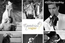 50 Shades of Hay / #50shadesofgrey Equestrian style! / by Equestrian Vogue