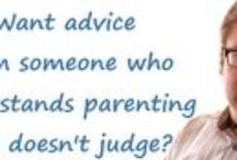 Top parenting advice / Here to help and support you every step of the way. I'm not here to tell you what to do, but to suggest alternative ways, based on my years of experience.