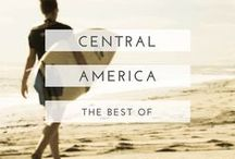 best of central america / Where to go, what to do and the people you'll see in this fantastic region of the world.