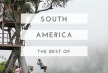 best of south america / The places to go, the food to eat and tips for making the most of your trip in South America