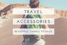 beautiful travel accessories / Stylish, practical or beautiful things to bring on your adventure.