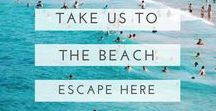 take us to the beach.... / All the beach-based inspiration you could need - especially great for those miserable winter months!