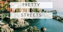 pretty streets / The prettiest streets you ever did see - they'll soon have you booking a trip to explore them for real. Warning: this will create serious wanderlust!