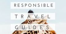 responsible travel / Learn how to travel responsibly - wherever you go!  Responsible Travel   Ethical Travel   Sustainable Travel
