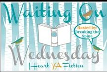 WOW: Waiting On Wednesday Features / These are upcoming YA books that I can't wait to get my hands on!
