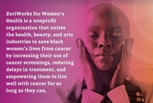About ZuriWorks for Women's Health / Uniting beauty, arts, and health programs to save women's lives from cancer. 